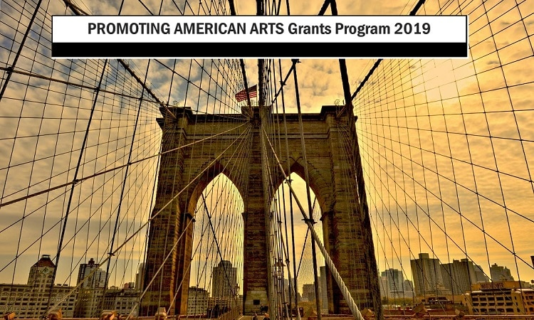 Promoting American Arts Grants Program 2019